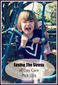Easing the Stress of Day Care Pick Ups ~ Peaceful Parents, Confident Kids