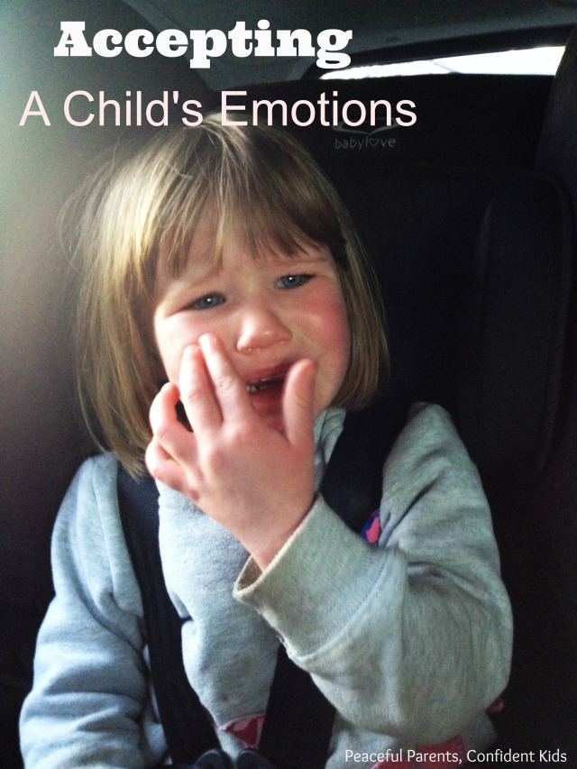 Accepting a Child's Emotions ~ Peaceful Parents, Confident Kids